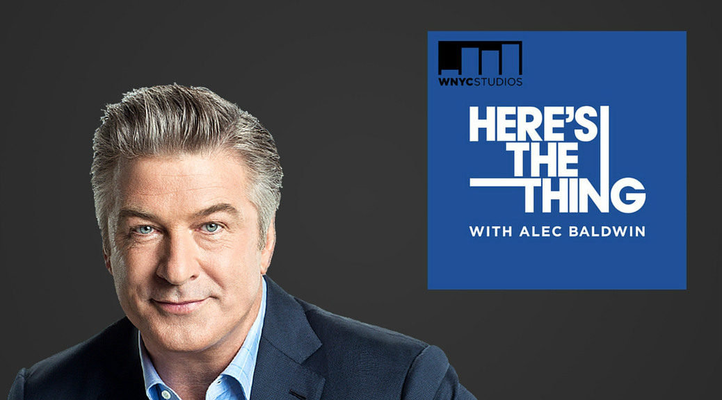"Alec Baldwin's ""Here's The Thing"""